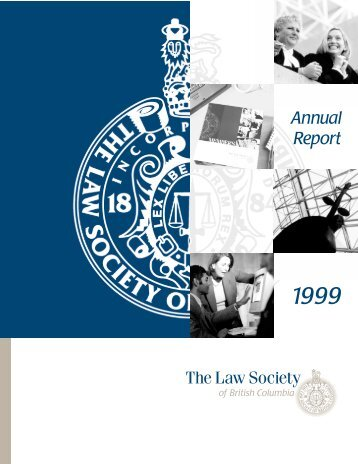 Report: Annual Report, 1999 - The Law Society of British Columbia