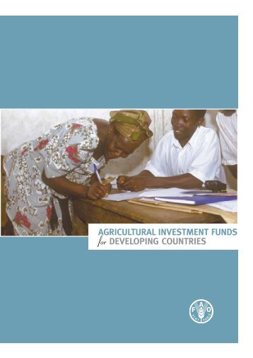 Agricultural investment funds for developing countries - FAO