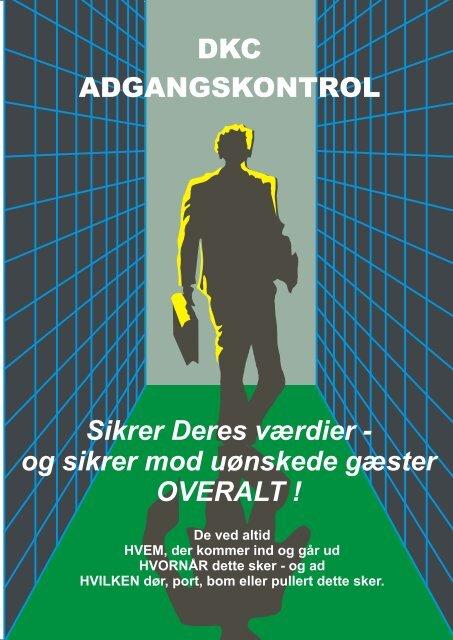 og sikrer mod uønskede gæster OVERALT - DKC
