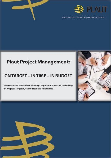 Plaut Project Management: ON TARGET – IN TIME – IN BUDGET