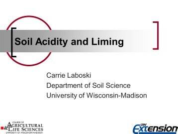 Soil Acidity and Liming - University of Wisconsin–Madison