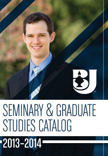 2013 Graduate Catalog - Bob Jones University