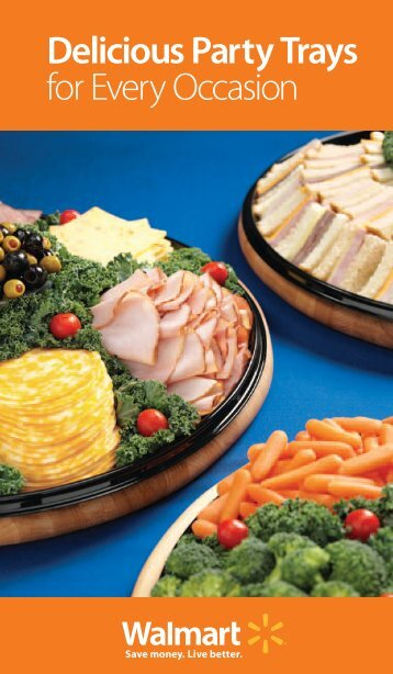 Delicious Party Trays for Every Occasion - In Stores Now - Walmart