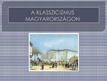 A KLASSZICIZMUS MAGYARORSZÁGON - Dr. Fehér Katalin