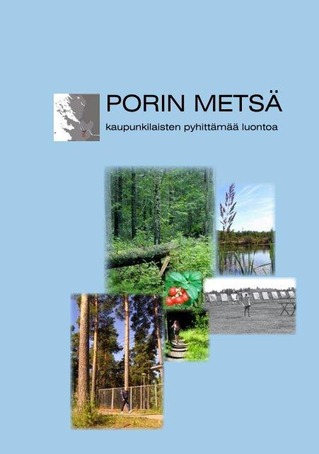 Porin metsä - kaupunkilaisten pyhittämää luontoa