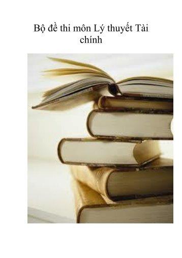 Bộ đề thi môn Lý thuyết Tài chính - Ra mắt hệ thống lưu trữ cng ...
