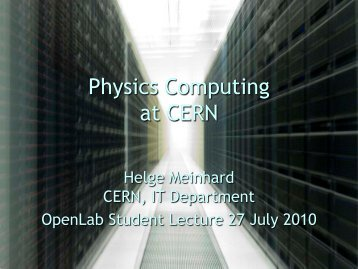 Physics Computing at CERN - CERN openlab