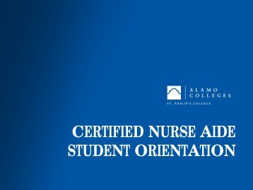CERTIFIED NURSE AIDE STUDENT ORIENTATION - Alamo Colleges