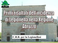 16 - Primi risultati dell'incidenza di Legionella nella ... - ARTA Abruzzo
