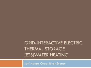 grid-interactive electric thermal storage - Clean Energy Resource ...