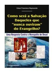 """Como será a Salvação Daqueles que """"nunca ouviram"""" do Evangelho?"""