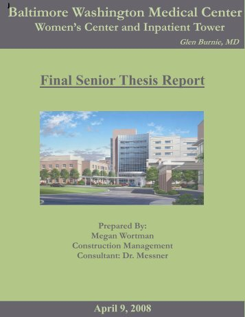 Baltimore Washington Medical Center Final Senior Thesis Report