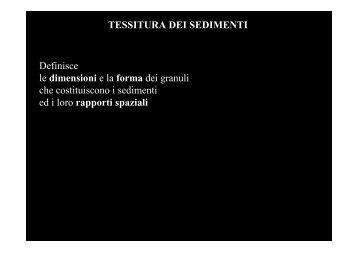 TESSITURA DEI SEDIMENTI Definisce le dimensioni e la forma dei ...