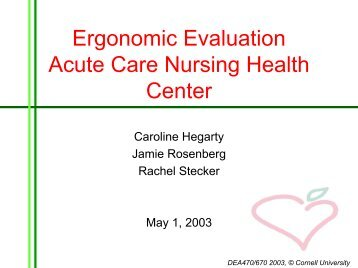 Ergonomic Evaluation of Acute Care Nursing - Cornell University ...