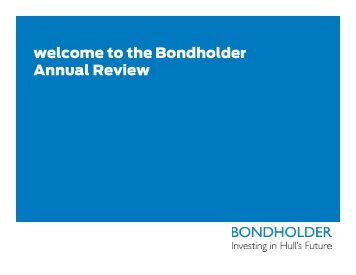 Bondholder Annual Review presentation 2010 - Hull.co.uk
