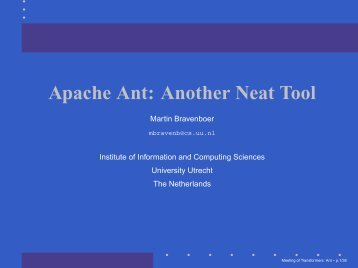 Apache Ant: Another Neat Tool - Martin Bravenboer