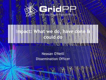 Impact: What we do, have done & could do - GridPP