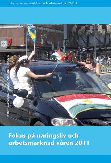 Fokus på näringsliv och arbetsmarknad våren 2011 - Statistiska ...