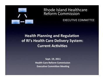 Health Planning and Regula/on - State of Rhode Island: Healthcare ...