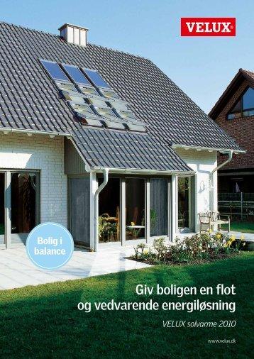 Giv boligen en flot og vedvarende energiløsning VELUX solvarme ...