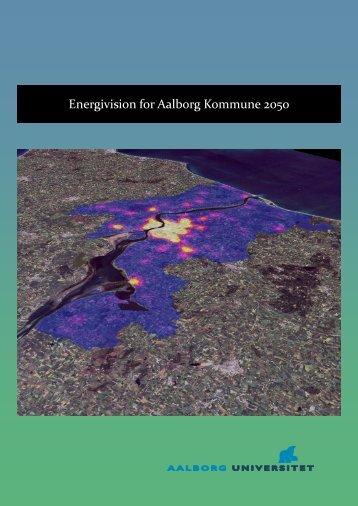 Energivision for Aalborg Kommune 2050 - VBN - Aalborg Universitet