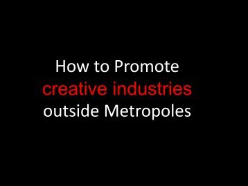 How to Promote creative industries outside Metropoles - Nordische ...