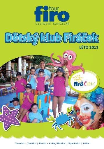 Dětský klub Firáček LÉTO 2013 - FIRO-tour, a.s.