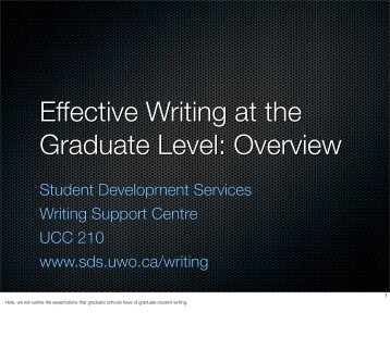 Effective Writing at the Graduate Level: Overview - Student ...
