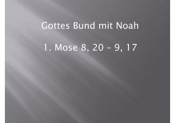 Gottes Bund mit Noah 1. Mose 8, 20 – 9, 17 - Bibelgemeinde-Bremen