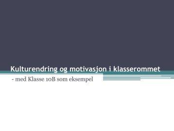 Kulturendring og motivasjon i klasserommet - Lesesenteret