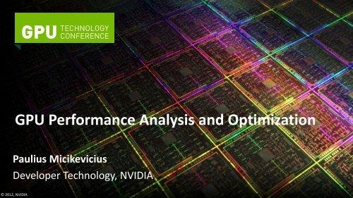 GPU Performance Analysis and Optimization - GPU Technology ...