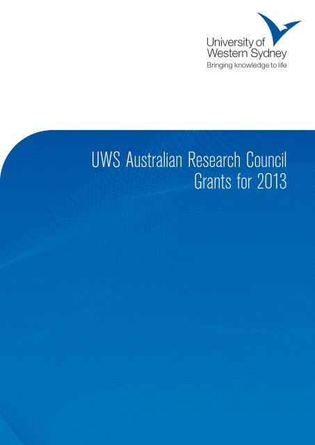 UWS Australian Research Council Grants for 2013 - University of ...