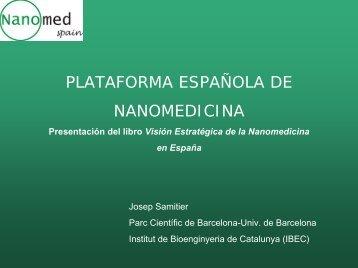 Plataforma Tecnológica de Nanomedicina: Josep Samitier