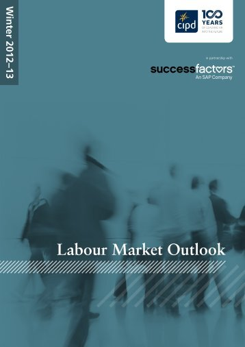Labour Market Outlook: Winter 2012-13 - CIPD