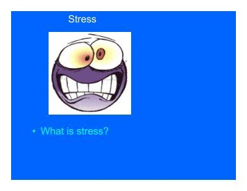 Stress • What is stress?
