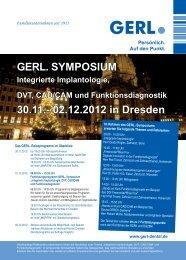 GERL. SYMPOSIUM Integrierte Implantologie,DVT, CAD/CAM und