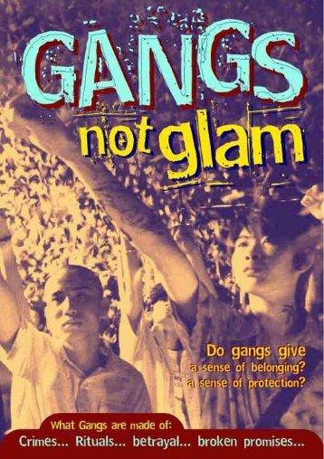 Gangs not glam