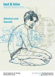Alkohol und Gewalt - Suchtprävention im Kanton Zürich