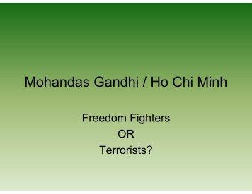 Mohandas Gandhi / Ho Chi Minh