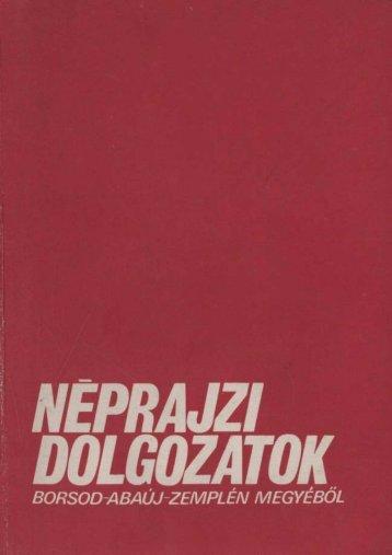 Néprajzi dolgozatok Borsod-Abaúj-Zemplén megyéből ... - MEK