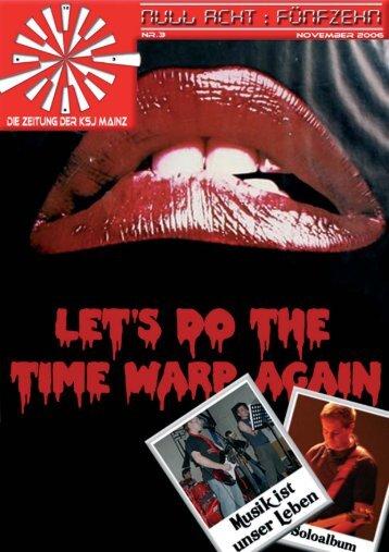 Ausgabe 03 - DEZ 2006 - Let's do the Time Warp again - KSJ Mainz