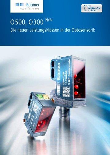 O300, O500 Die neuen Leistungsklassen in der ... - Baumer