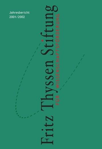 Jahresbericht 2001/2002 - Fritz Thyssen Stiftung