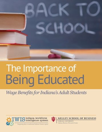 The Importance of Being Educated - Indiana Business Research ...