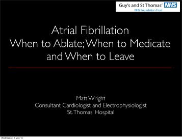 AF: when to ablate, when to medicate and when to leave