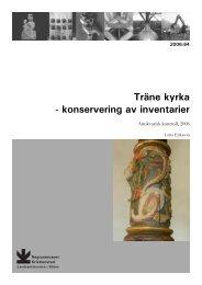 Träne kyrka - konservering av inventarier - Regionmuseet Kristianstad