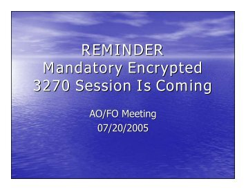 b. Encrypted 3270 Session Is Coming November
