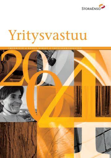 STORA ENSO 2004 YRITYSV A STUU Y M P Ä R I S T Ö R A A K A ...