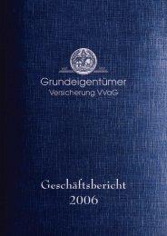 Geschäftsbericht 2006 - Grundeigentümer-Versicherung