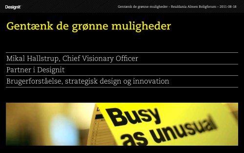 Mikal Hallstrup, Chief Visionary Officer Partner i Designit ...